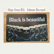 Guinness Sign Black is Beautiful Guinness Sign Guinness Beer Sign Guinness Gifts