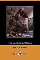 NEW The Uninhabited House (Dodo Press) by Mrs J. H. Riddell