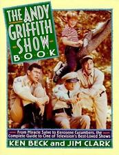 The Andy Griffith Show Book: From Miracle Salve to Kerosene Cucumbers : The Comp