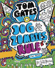 Tom Gates: dogzombies regla (por ahora) Liz Pichon (Bestseller Libro de tapa dura, 2016)