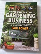How to Start Your Own Gardening Paul Power
