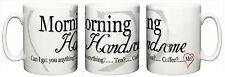 "Funny Mug ""Morning Handsome"" Cup Boy Friend Husband Gift Christmas Birthday"