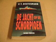 BOEK / DE JACHT OP DE SCHORPIOEN - P.T. DEUTERMANN
