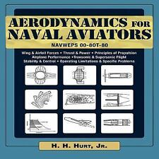 NEW Aerodynamics for Naval Aviators by H.H. Hurt Paperback Book (English) Free S