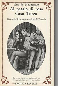 Guy de Maupassant  # Al petalo di rosa Casa Turca #  Savelli 1982
