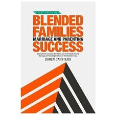 The Secret to Blended Families Marriage and Parenting Success: Making Peace, Esc
