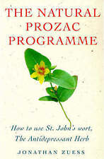 The Natural Prozac Programme: How to Use St.John's Wort, the Anti-depressant Her