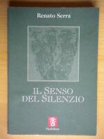 Il senso del silenzio Ultime lettere Serra Renato letteratura cesena romagna 217