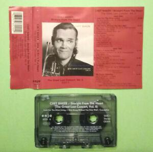 MC Musicassetta Chet Baker Straight From The Heart The Great Last Concert,Vol.II