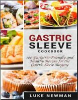 Gastric Sleeve Cookbook – 100 Bariatric-Friendly and Healthy Recipe- [EB00K,PDF]