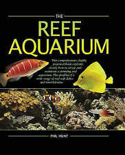 The Reef Aquarium, Phil Hunt, Good Condition Book, ISBN 9781842861929