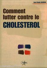 Livre santé comment lutter contre le cholesterol J. C Basdekis  book