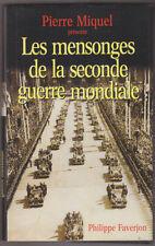C1 Faverjon LES MENSONGES DE LA SECONDE GUERRE MONDIALE Pierre MIQUEL Epuise