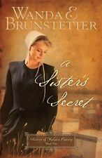 A Sisters Secret (Sisters of Holmes County, Book 1) by Wanda E. Brunstetter