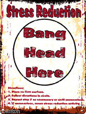 STRESS REDUCTION BANG HEAD  SIGN VINTAGE STYLE 8x10in20x25cm pub bar shop cafe
