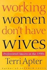 Working Women Don't Have Wives: Professional Success in the 1990s
