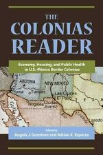 The Colonias Reader: Economy, Housing and Public Health in U.S.-Mexico Border Co