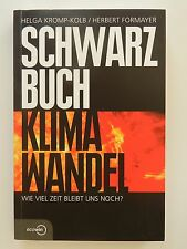 Schwarzbuch Klimawandel Helga Kromp Kolb Herbert Formayer Ecowin Verlag