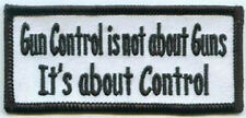 Embroidered Iron-On Cloth Biker Patch ~ Gun Control Is Not About Guns, It's .. ~