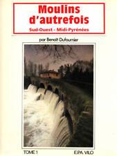 DUFOURNIER, MOULINS D'AUTREFOIS - ÉNERGIE D'AUTREFOIS - SUD OUEST MIDI PYRÉNÉES