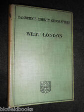 West London by G F Bosworth - 1912-1st - Cambridge County Geographies  Series
