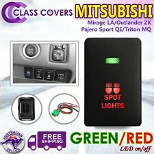 Push Switch SPOT LIGHTS for Mitsubishi Triton MQ Pajero Outlander LED GREEN RED