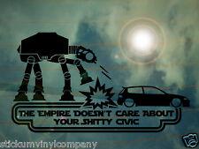 Star Wars El Imperio no Importa Tu Sh ** y cívica coche grande calcomanía / etiqueta adhesiva