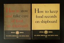 1945 Shipboard Food Manuals (2) ~ How to Stow, Take Care & Record Food On A Ship