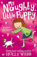 A Home for Rascal (My Naughty Little Puppy), Webb, Holly, Very Good Book