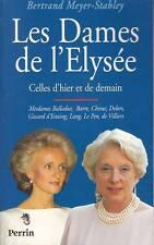 LES DAMES DE L'ELYSEE / BERTRAND MEYER-STABLEY