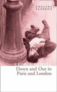 Down and Out in Paris and London by George Orwell 9780008442668 | Brand New