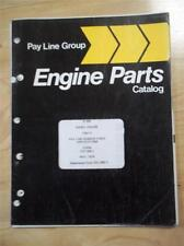 Pay Line D-268 Diesel Engine Parts Catalog~Pay Loader~Not a Copy
