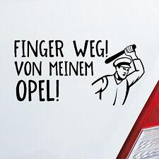 Coche Pegatina FINGER Weg ! de meinem OPEL ! Pegatina Car Fun Dub OEM JDM 963