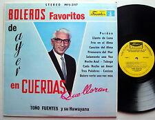 TONO FUENTES Boleros Favoritos de Ayer en Cuerdas Que Lloran FUENTES LP