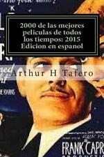 2000 de Las Mejores Peliculas de Todos Los Tiempos: 2015 Edicion en Espanol :...