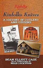 Kinfolks Knives: A History Of Cutlery And Cousins: By Dean Elliott Case