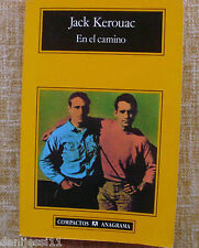 En el camino/ Jack Kerouac/ Editorial Anagrama/ 1995/ 6ª edición/ Compactos/ BCN