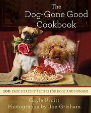 The Dog-Gone Good Cookbook: 100 Easy, Healthy Recipes for Dogs and Humans