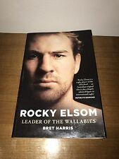 SIGNED by Rocky Elsom: Leader of The Wallabies - Biography - Bret Harris (2011)