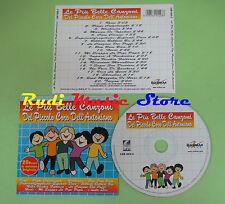 CD LE PIù BELLE CANZONI DEL PICCOLO CORO DELL'ANTONIANO compilation (C20) no mc
