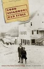 Good Neighbors, Bad Times: Echoes of My Father's German Village