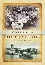 Voices of Southampton (Voices (History Press)), Legg, Penny, New Book