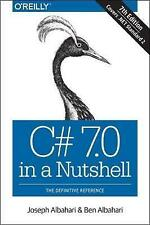 C# 7.0 in a Nutshell: The Definitive Reference by Joseph Albahari, Ben Albahari (Paperback, 2017)
