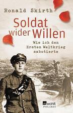Soldat wider Willen von Ronald Skirth (2013, Taschenbuch)