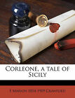 NEW Corleone, a tale of Sicily by F Marion 1854-1909 Crawford