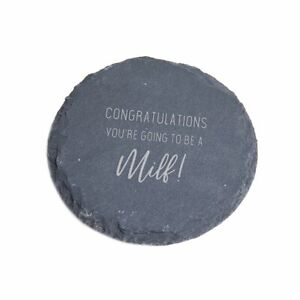 """You're Going to Be a Milf"" Slate Coaster - Funny Gift for Expecting Mum"