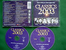 CLASSICS 2003 - CHARLOTTE CHURCH,JOHN BARRY,PAVAROTTI.(UNPLAYED DOUBLE CD ALBUM)