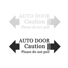Automatic Home Auto Door Warning Caution Please Do Not Pull Decal Car Stickers
