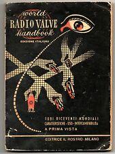 WORLD RADIO VALVE HANDBOOK ed ITALIANA CATALOGO VALVOLE TUBI RICEVENTI MONDIALI