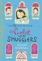 Violet and the Smugglers by Harriet Whitehorn 9781471118999 | Brand New